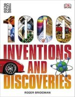 1000 Inventions and Discoveries - Dorling Kindersley