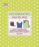 Dressmaking Step by Step - Dorling Kindersley