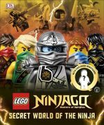 Lego Ninjago Secret World of the Ninja - Dorling Kindersley