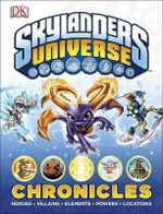 Skylanders Universe Chronicles : The Skylanders Chronicles - Dorling Kindersley