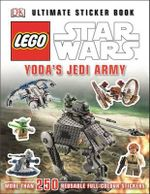 LEGO Star Wars Ultimate Sticker Book : Yoda's Jedi Army  : More Than 1000 Reusable Full-Color Stickers - Dorling Kindersley