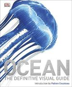 Ocean : The Definitive Visual Guide - Dorling Kindersley
