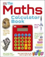 The Maths Calculator Book - Dorling Kindersley