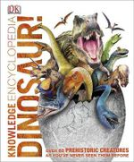 Knowledge Encyclopedia Dinosaur! - Dorling Kindersley