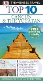 DK Eyewitness Top 10 Travel Guide : Cancun & the Yucatan - Nick Rider