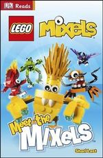 LEGO Mixels : Meet the Mixels : DK Reads Starting to Read  - Dorling Kindersley