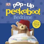 Bedtime : Pop-up Peekaboo Series - Dorling Kindersley
