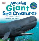 Amazing Giant Sea Creatures - Dorling Kindersley