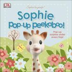 Sophie La Girafe : Sophie Pop Up Peekaboo! : Sophie La Girafe - Dorling Kindersley
