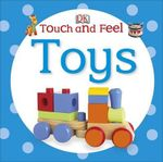 Touch and Feel Toys - Dorling Kindersley