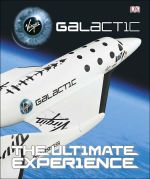 Virgin Galactic : The Ultimate Experience - Dorling Kindersley