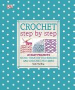 Crochet Step by Step - Sally Harding