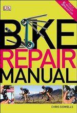 Bike Repair Manual - Chris Sidwells