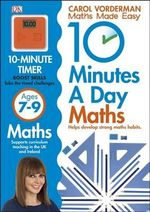 10 Minutes a Day Maths Ages 7-9 - Carol Vorderman
