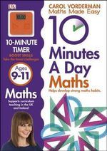 10 Minutes a Day Maths Ages 9-11 : Reissues Education 2014 - Carol Vorderman