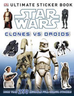 Star Wars Clones vs. Droids : Ultimate Sticker Book : More Than 250 Reuseable Full-Colour Stickers - Dorling Kindersley