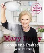 Mary Berry Cooks the Perfect - Mary Berry