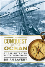 The Conquest of the Ocean - Brian Lavery