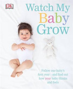Watch My Baby Grow - Dorling Kindersley
