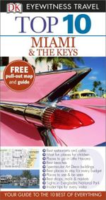 DK Eyewitness Top 10 Travel Guide : Miami & The Keys - Jeffrey Kennedy