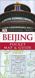 Beijing : Eyewitness Pocket Map and Guide - Dorling Kindersley