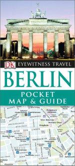 DK Eyewitness Pocket Map and Guide : Berlin - Dorling Kindersley