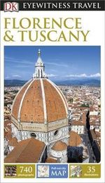 Florence & Tuscany : DK Eyewitness Travel Guide - Dorling Kindersley