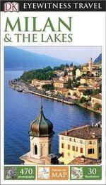 DK Eyewitness Travel Guide : Milan & the Lakes - Dorling Kindersley