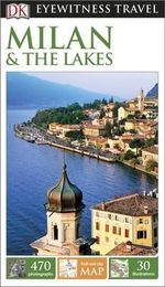 Milan and the Lakes : DK Eyewitness Travel Guide - Dorling Kindersley