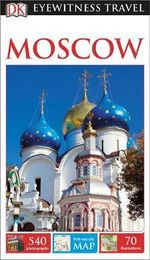 Moscow : DK Eyewitness Travel Guide - Dorling Kindersley