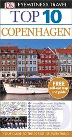 DK Eyewitness Top 10 Travel Guide : Copenhagen - Antonia Cunningham