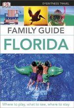 Florida : DK Eyewitness Travel Family Guide - Dorling Kindersley