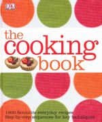 The Cooking Book : 1000 favourite everyday recipes - Step-by-step sequences for key techniques