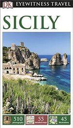 Sicily : DK Eyewitness Travel Guide - Dorling Kindersley