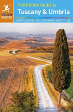 The Rough Guide to Tuscany and Umbria : Rough Guide to... - Rough Guides