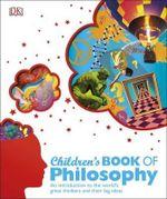 Children's Book of Philosophy - Dorling Kindersley