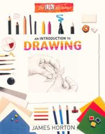 An Introductin to Drawing : DK Art School - James Horton
