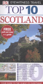 DK Eyewitness Travel Guide : Top 10 Scotland - Dorling Kindersley