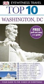 DK Eyewitness Top 10 Travel Guide : Washington DC - Dorling Kindersley