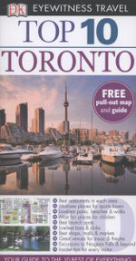 Toronto DK Eyewitness Top 10 Travel Guide : Free pull out map & guide - Lorraine Johnson
