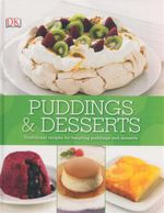 Puddings & Desserts : Traditional Recipes For Tempting Puddings and Desserts - Dorling Kindersley