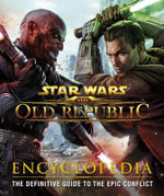 Star Wars the Old Republic Encyclopedia - Dorling Kindersley