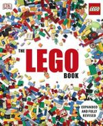 The LEGO Book : Expanded and Fully Updated - Daniel Lipkowitz