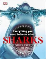 Everything You Need to Know About Sharks - Dorling Kindersley