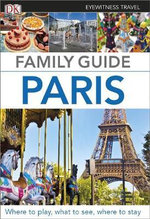 K Eyewitness Travel Family Guide : Paris - Dorling Kindersley