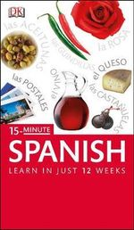 15-minute Spanish : Speak Spanish in Just 15 Minutes a Day - Dorling Kindersley