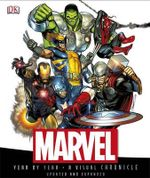 Marvel : Year by Year - A Visual Chronicle - Dorling Kindersley