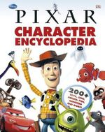 Disney Pixar Character Encyclopedia - Dorling Kindersley