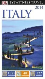 Italy 2014 DK Eyewitness Travel Guide : DK Eyewitness Travel Guide - Dorling Kindersley
