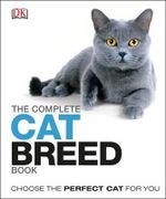 The Complete Cat Breed Book - Dorling Kindersley